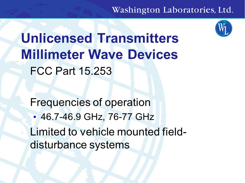 15.249 General Unlicensed/ISM Band 902-928 MHz 2400-2483.5 MHz 5725-5875 MHz 24.0-24.25 GHz Any type of data Continuous transmission E-Field emission