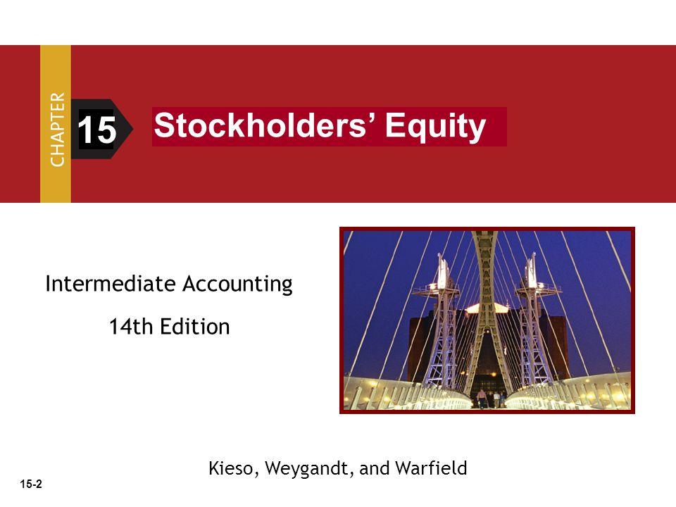 15-2 Intermediate Accounting 14th Edition 15 Stockholders' Equity Kieso, Weygandt, and Warfield