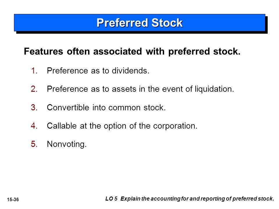 15-36 Features often associated with preferred stock.