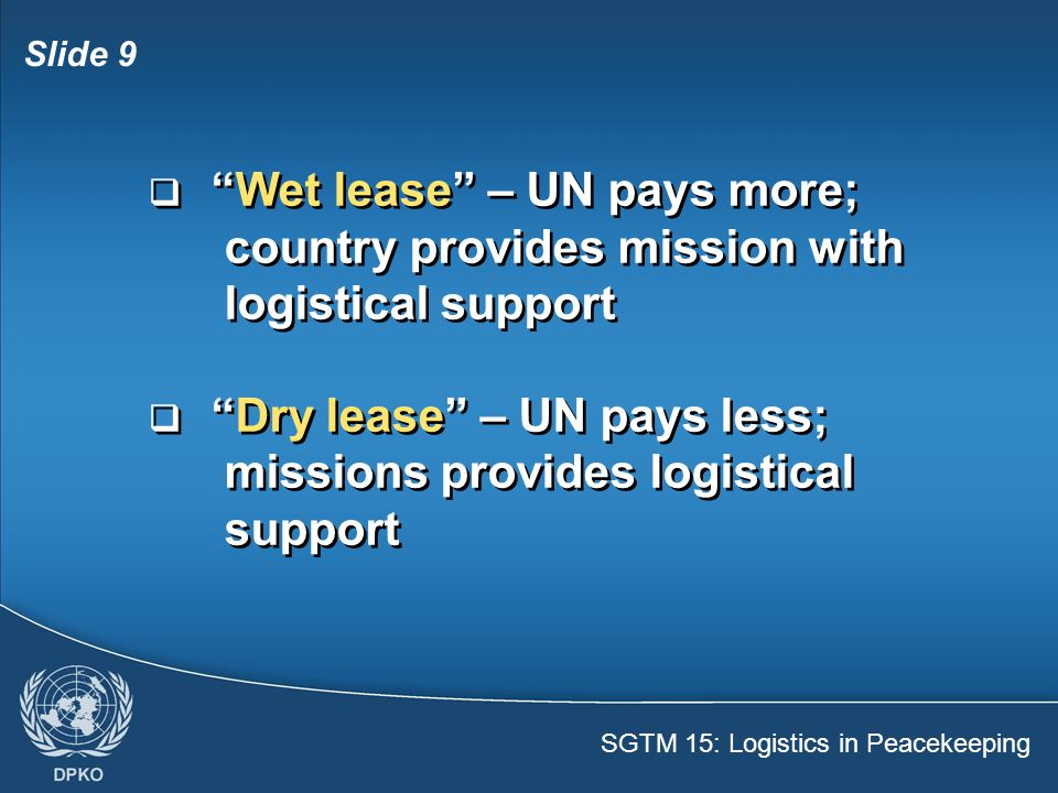 SGTM 15: Logistics in Peacekeeping Slide 10 Formed units:  Self-sufficient.