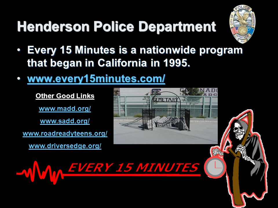 Henderson Police Department The program began in Henderson at Foothill High School in May of 2001 and in 2003 received the Governors Award for the best anti-drug program in Nevada schools.The program began in Henderson at Foothill High School in May of 2001 and in 2003 received the Governors Award for the best anti-drug program in Nevada schools.
