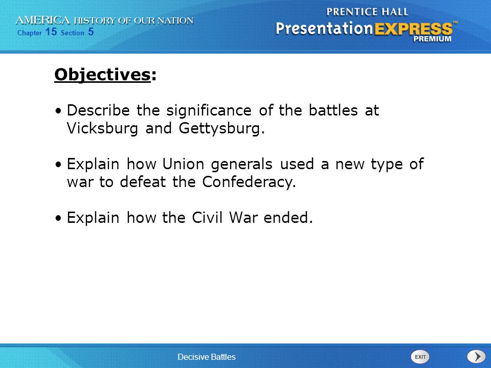 Chapter 15 Section 5 Decisive Battles On April 9,1865, Confederate General Lee surrendered at Appomattox Court House.
