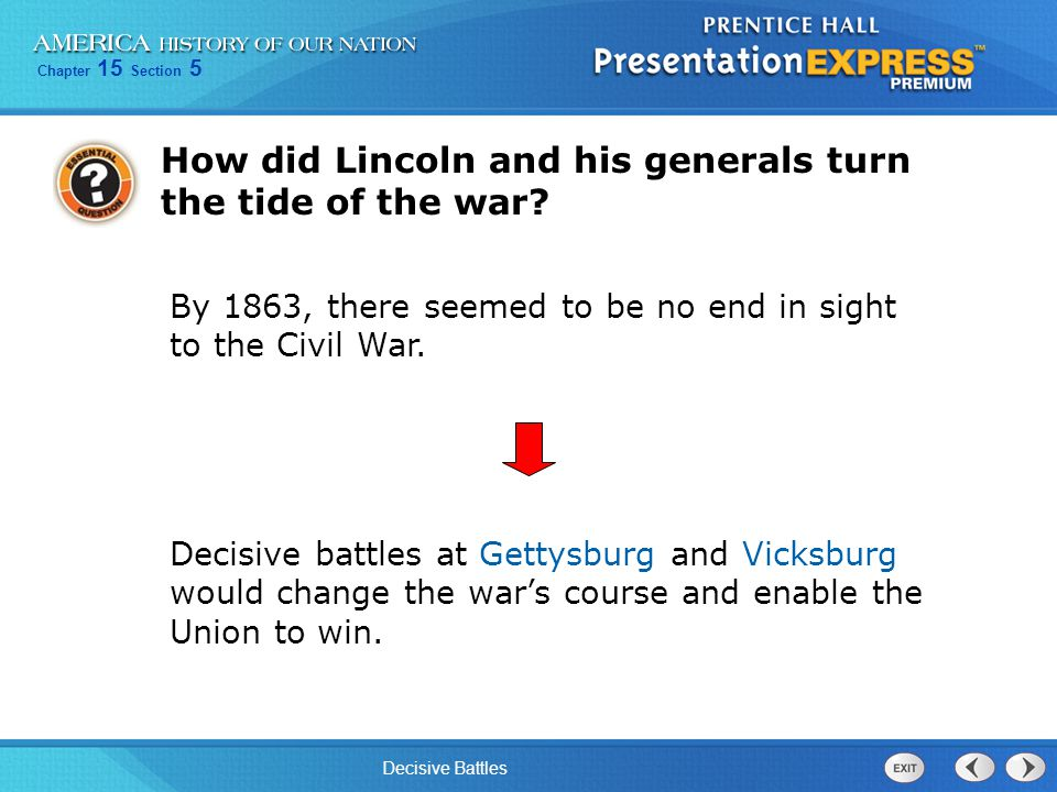 Chapter 15 Section 5 Decisive Battles The Civil War had two key results.