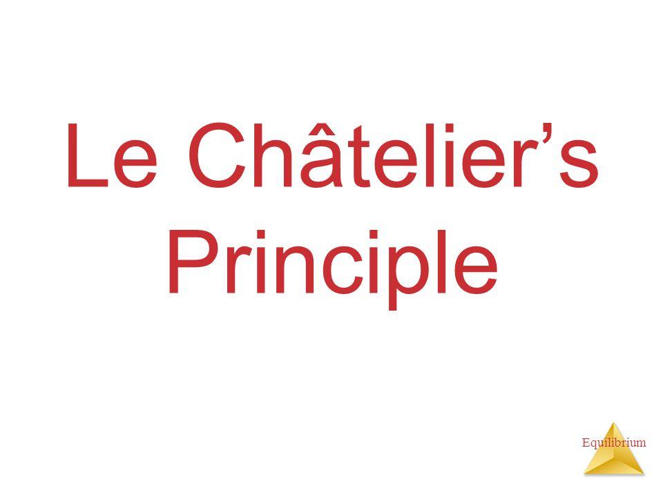 Equilibrium Le Châtelier's Principle