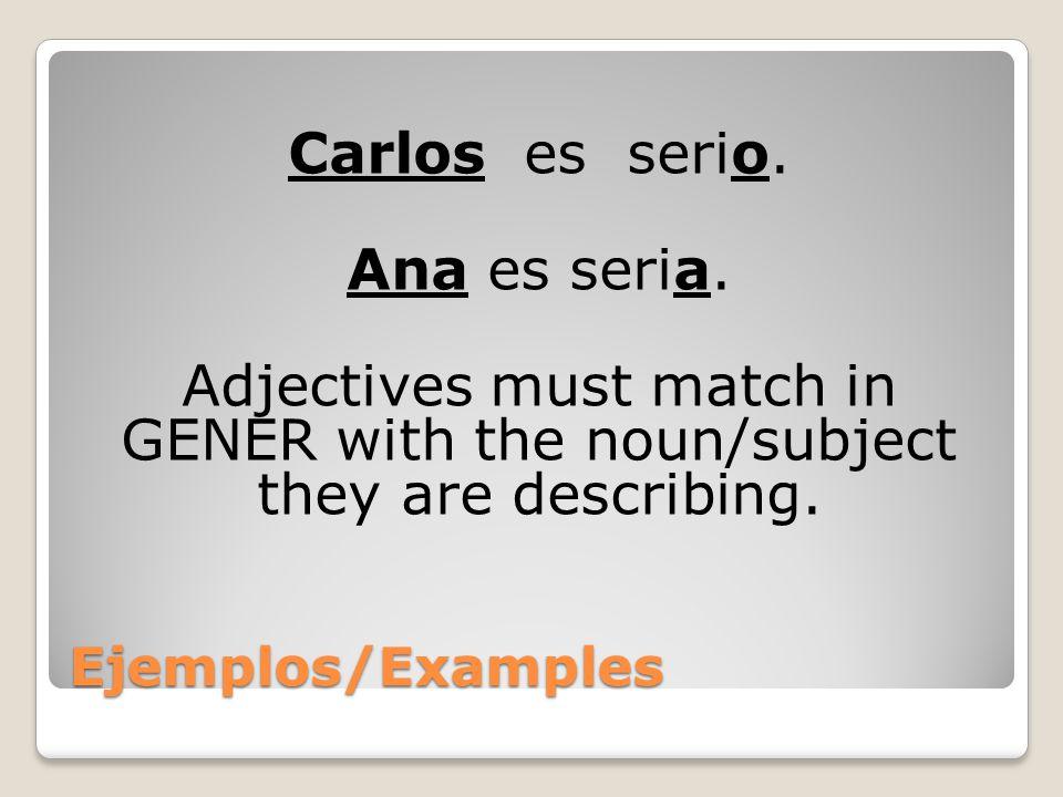 Ejemplos/Examples Carlos es inteligente.Ana es inteligente.