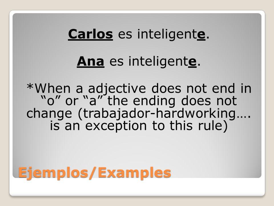 Ejemplos/Examples Pedro es pelirrojo.Rosa y Julio son inteligentes.