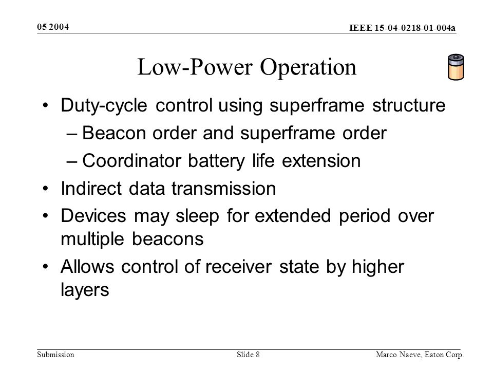 IEEE 15-04-0218-01-004a Submission 05 2004 Marco Naeve, Eaton Corp.Slide 19 MAC Data Primitives