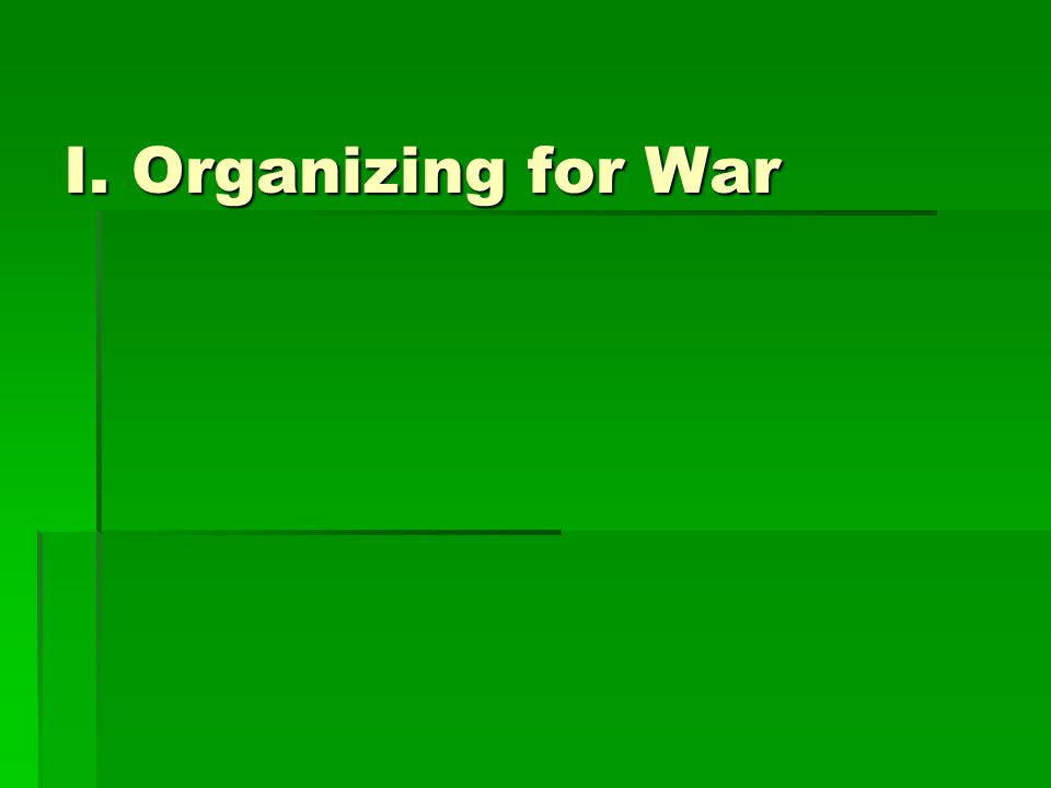 I. Organizing for War