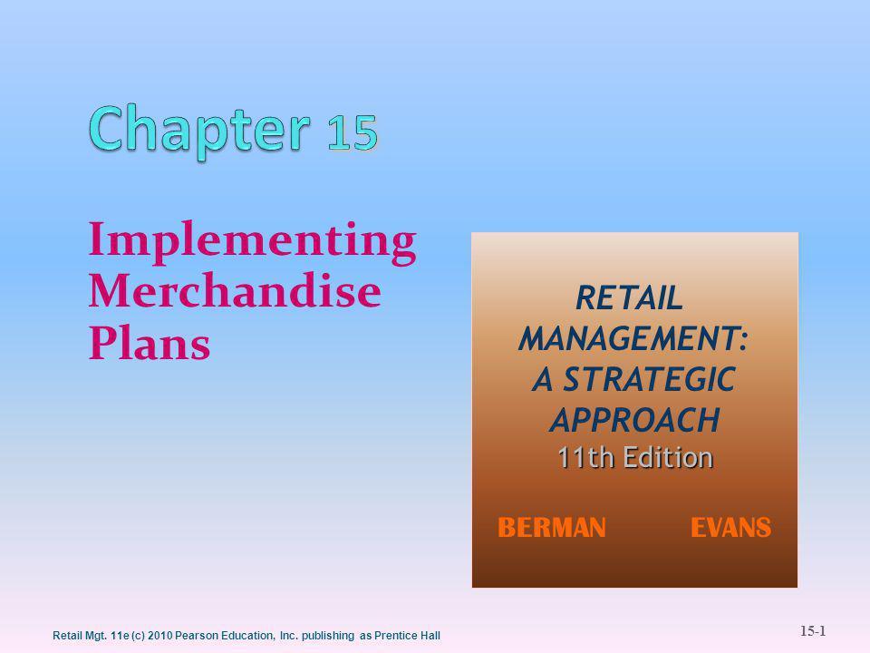 15-1 Retail Mgt. 11e (c) 2010 Pearson Education, Inc.