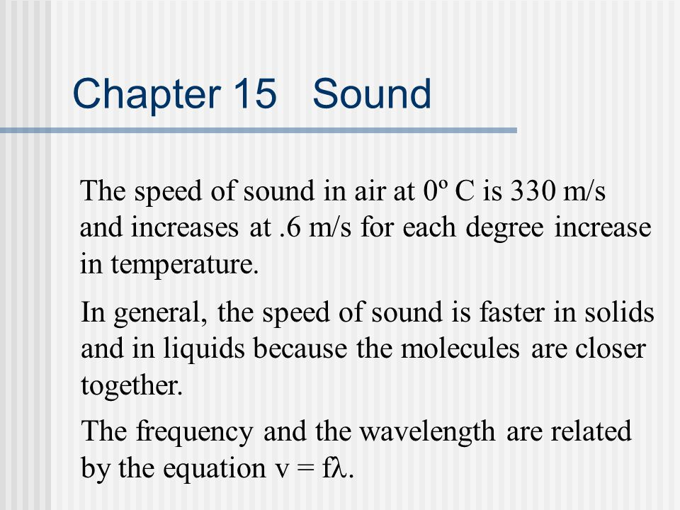 Chapter 15 Sound Loudness: The loudness of a sound depends primarily on the amplitude of the pressure wave.