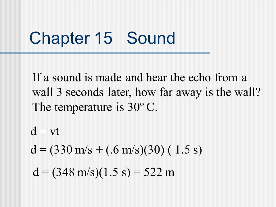 Chapter 15 Sound Doppler Shift: A change in sound frequency due to the relative motion of either the source or the detector.