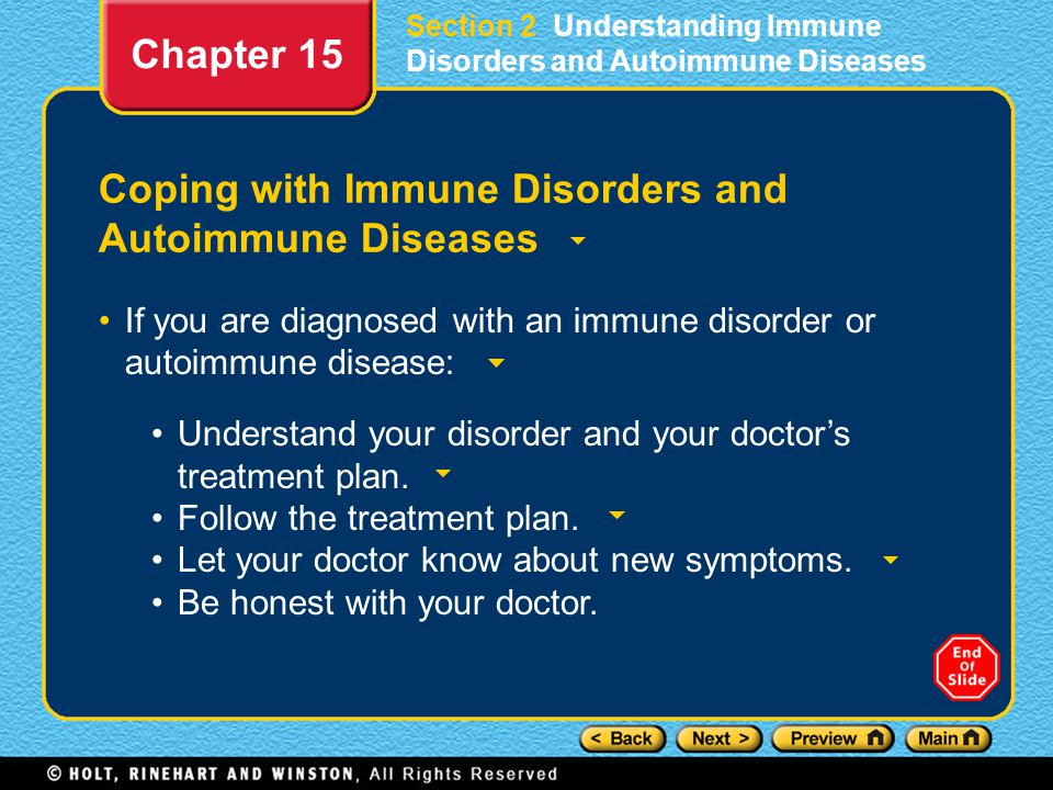 Coping with Immune Disorders and Autoimmune Diseases If you are diagnosed with an immune disorder or autoimmune disease: Chapter 15 Understand your di