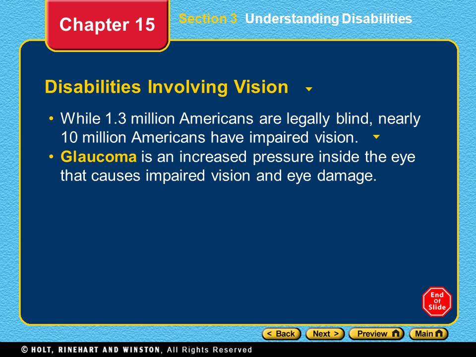 Disabilities Involving Vision While 1.3 million Americans are legally blind, nearly 10 million Americans have impaired vision. Glaucoma is an increase