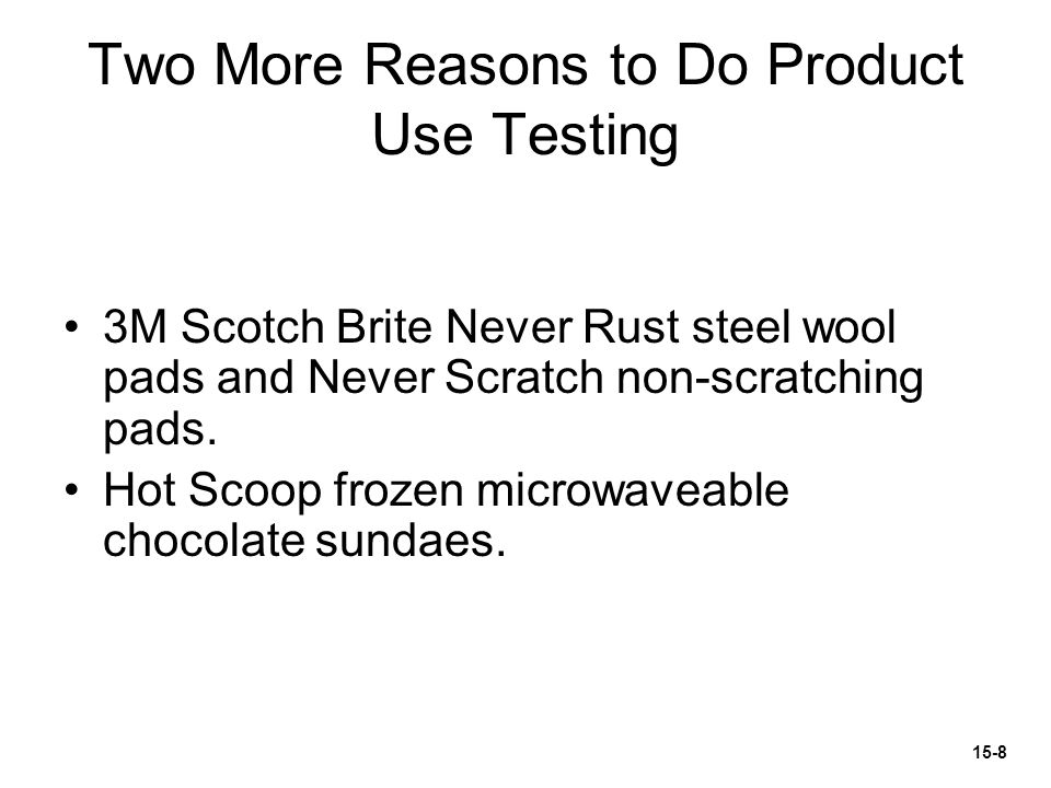 Two More Reasons to Do Product Use Testing 3M Scotch Brite Never Rust steel wool pads and Never Scratch non-scratching pads.