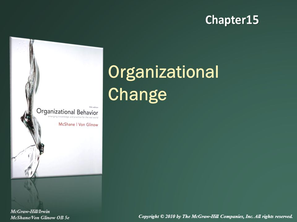 15-12 Minimizing Resistance to Change  Employees participate in change process  Helps saving face and reducing fear of unknown  Includes task forces, future search events  Problems -- time-consuming, potential conflict Learning Involvement Stress Mgt Coercion Negotiation Involvement Communication