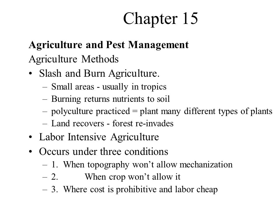 Chapter 15 Agriculture and Pest Management Agriculture Methods Slash and Burn Agriculture.