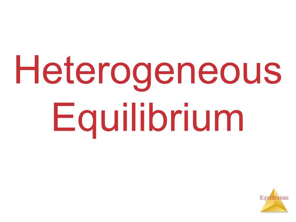 Equilibrium Heterogeneous Equilibrium