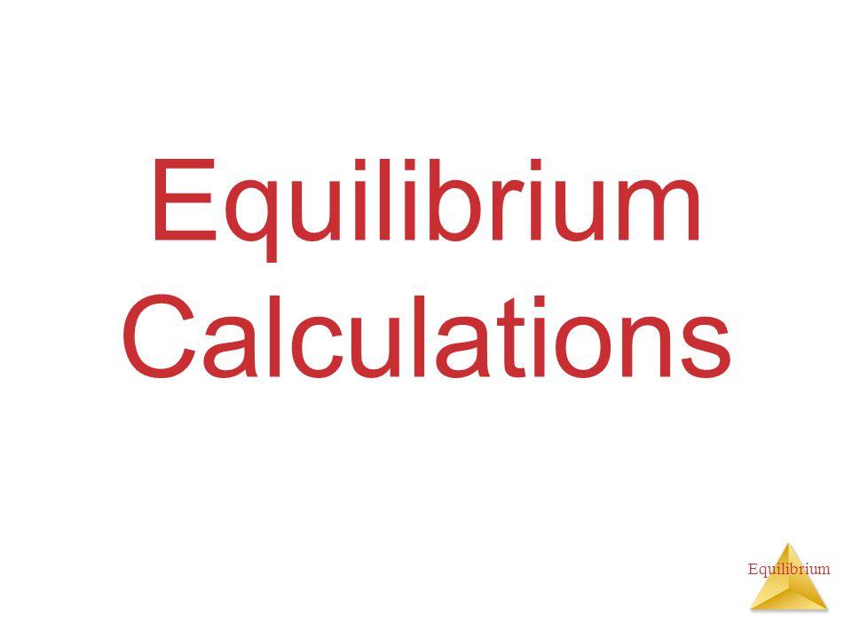 Equilibrium Equilibrium Calculations