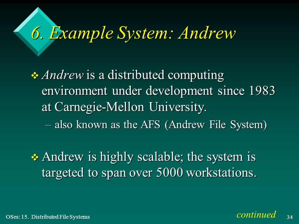 OSes: 15. Distributed File Systems 34 6.