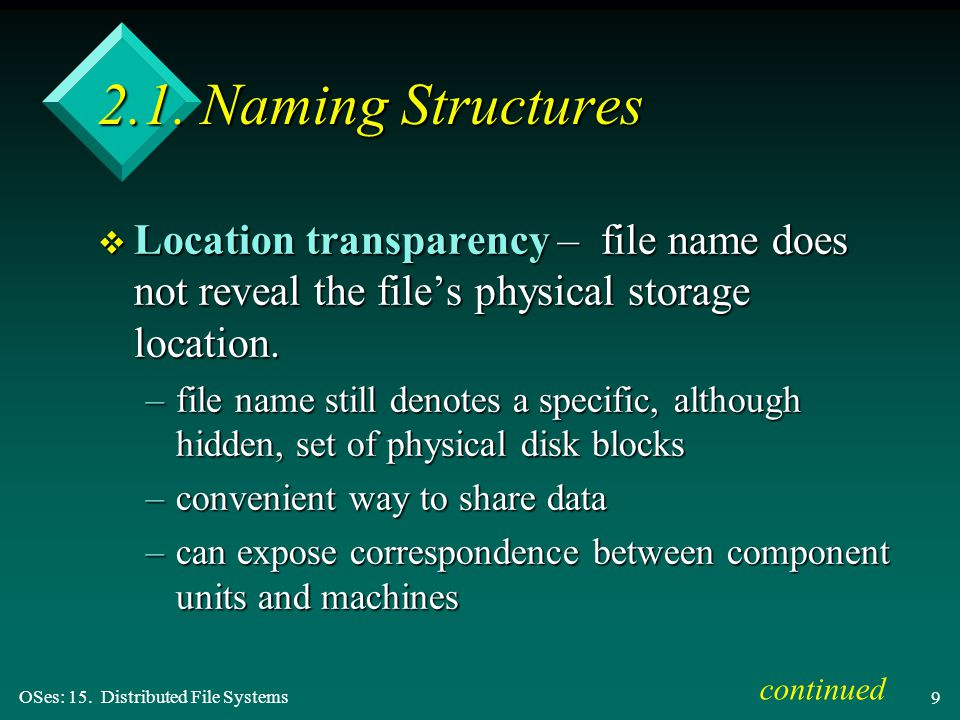 OSes: 15. Distributed File Systems 9 2.1.