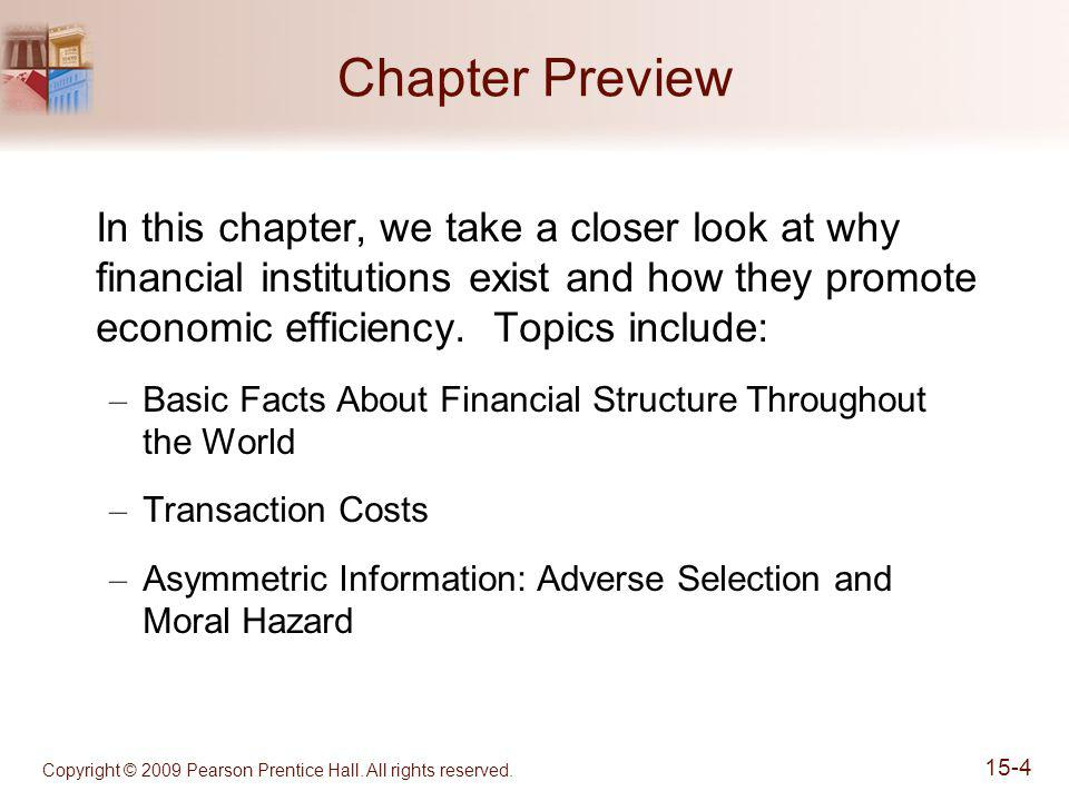 Copyright © 2009 Pearson Prentice Hall. All rights reserved. 15-4 Chapter Preview In this chapter, we take a closer look at why financial institutions