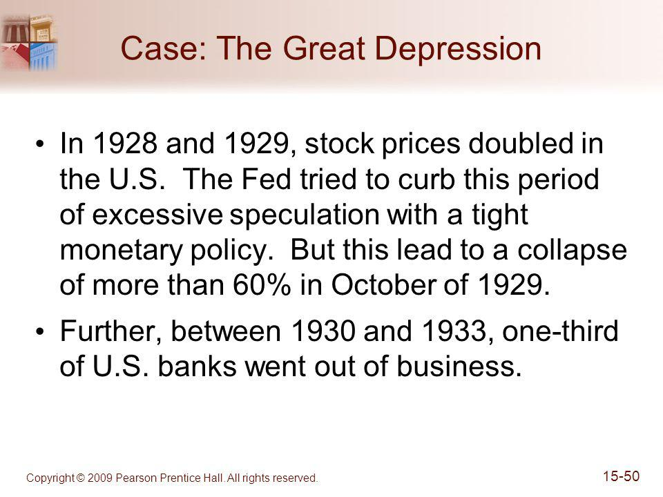 Copyright © 2009 Pearson Prentice Hall. All rights reserved. 15-50 Case: The Great Depression In 1928 and 1929, stock prices doubled in the U.S. The F