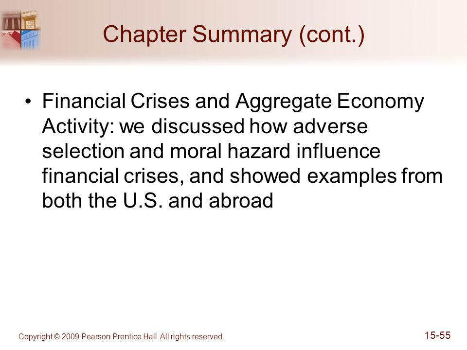 Copyright © 2009 Pearson Prentice Hall. All rights reserved. 15-55 Chapter Summary (cont.) Financial Crises and Aggregate Economy Activity: we discuss