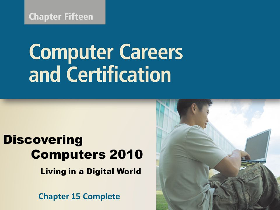 Living in a Digital World Discovering Computers 2010 Chapter 15 Complete