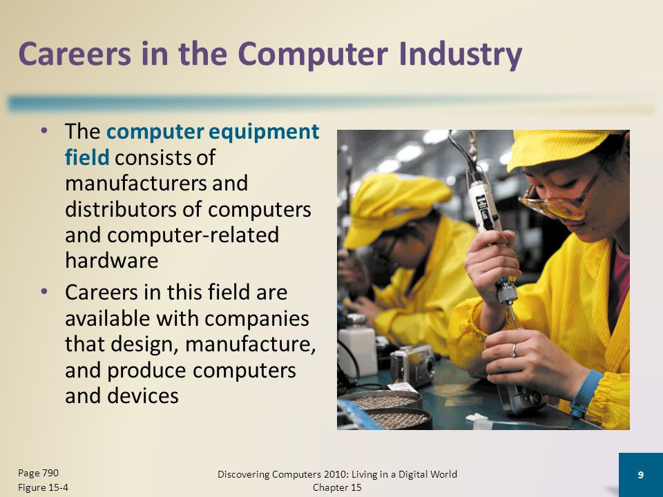Certification Selecting a certification requires careful thought and research Discovering Computers 2010: Living in a Digital World Chapter 15 30 Page 802 Figure 15-18