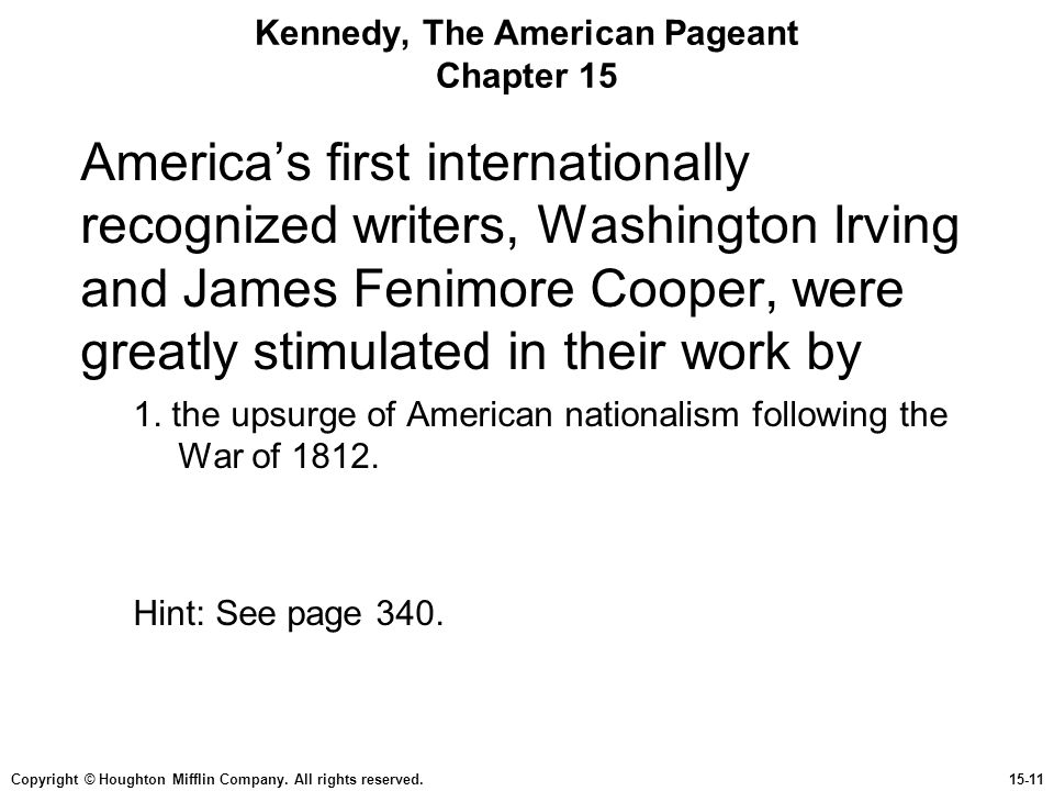 Copyright © Houghton Mifflin Company. All rights reserved.15-11 Kennedy, The American Pageant Chapter 15 America's first internationally recognized wr