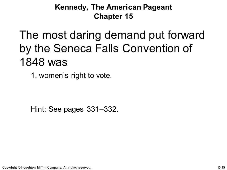 Copyright © Houghton Mifflin Company. All rights reserved.15-19 Kennedy, The American Pageant Chapter 15 The most daring demand put forward by the Sen