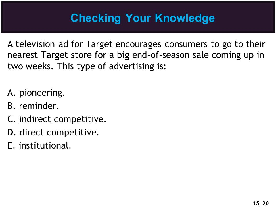 Checking Your Knowledge A television ad for Target encourages consumers to go to their nearest Target store for a big end-of-season sale coming up in two weeks.