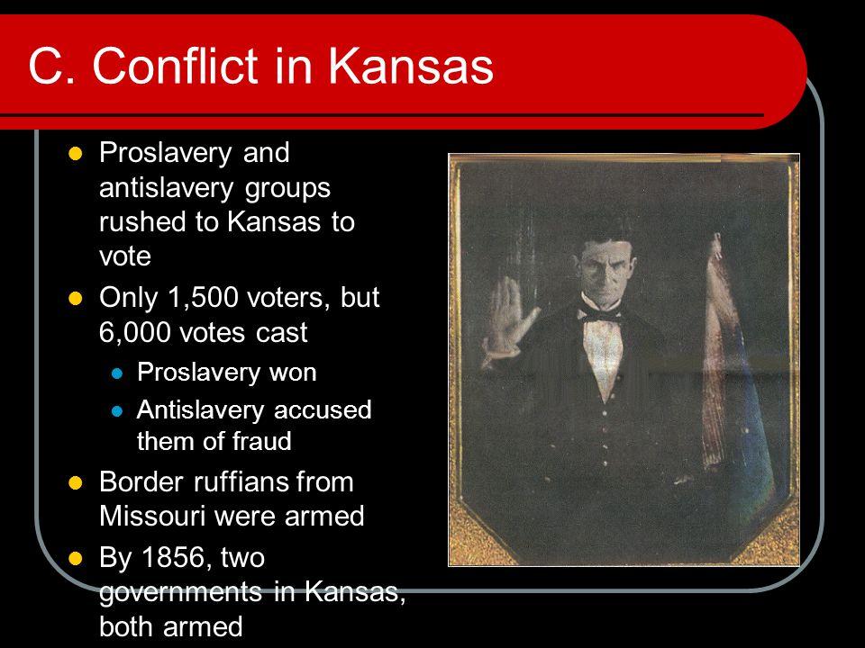 C.Conflict in Kansas cont. 1.