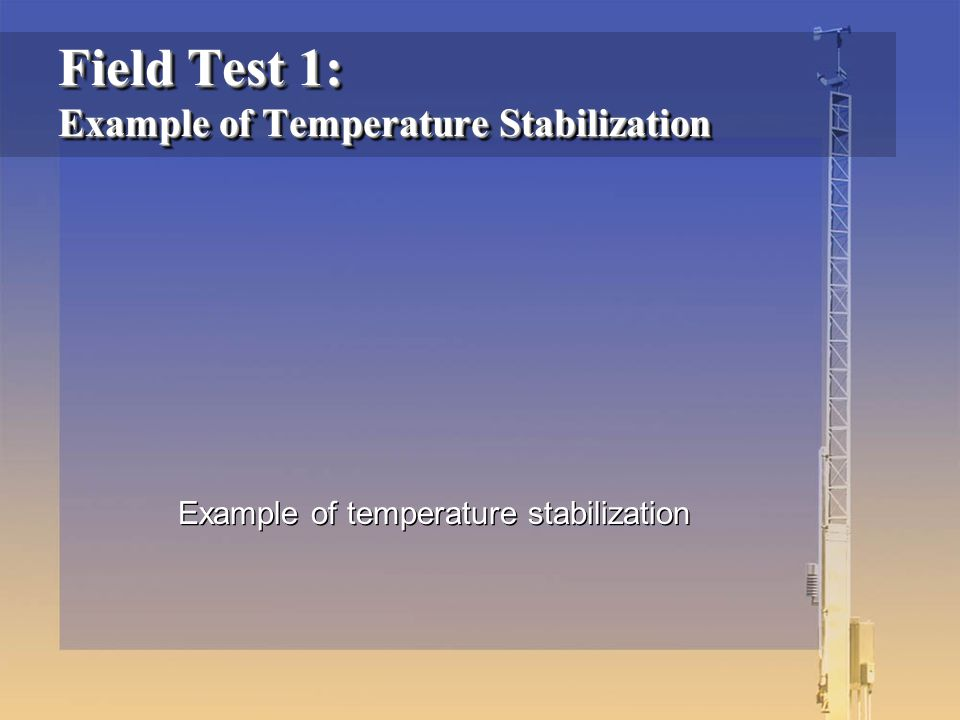 Example of temperature stabilization Field Test 1: Example of Temperature Stabilization