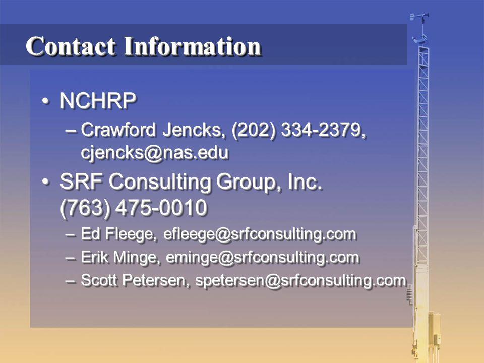 Contact Information NCHRPNCHRP –Crawford Jencks, (202) 334-2379, cjencks@nas.edu SRF Consulting Group, Inc.
