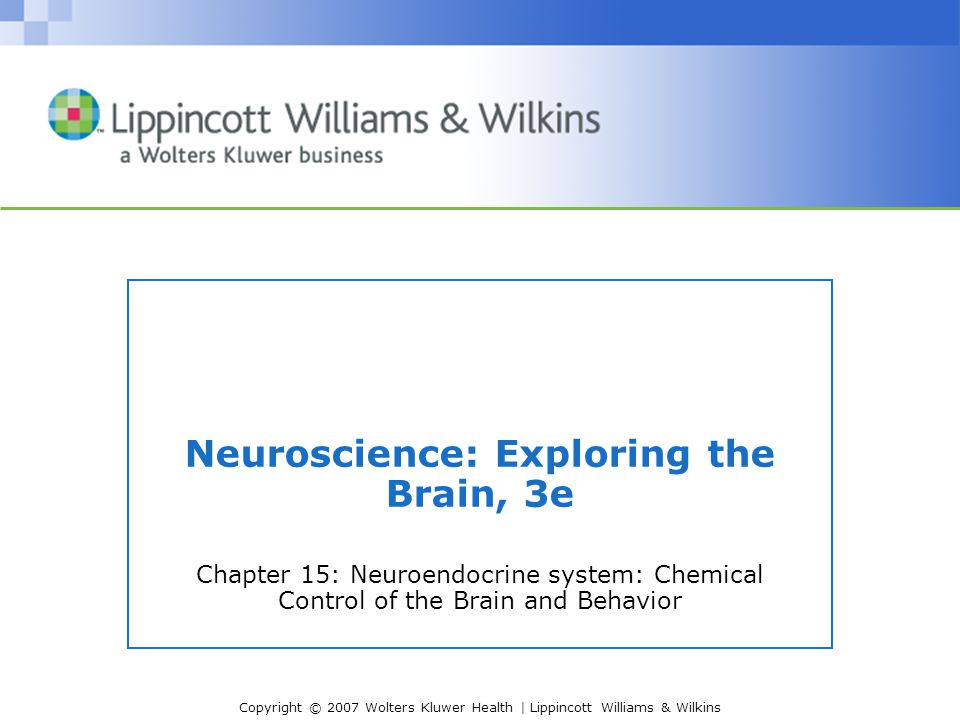 Copyright © 2007 Wolters Kluwer Health | Lippincott Williams & Wilkins The Serotonergic Raphe Nuclei –Path: Innervate many of the same areas as noradrenergic system –Function: Together with noradrenergic system, comprise the ascending reticular activating system.