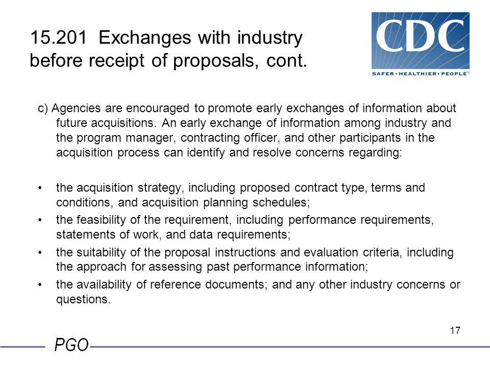 16 15.201 Exchanges with industry before receipt of proposals. (a)Exchanges of information among all interested parties, from the earliest identificat