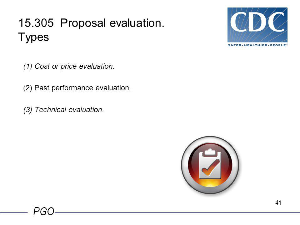 40 15.305 Proposal evaluation. (a)Proposal evaluation is an assessment of the proposal and the offeror's ability to perform the prospective contract s