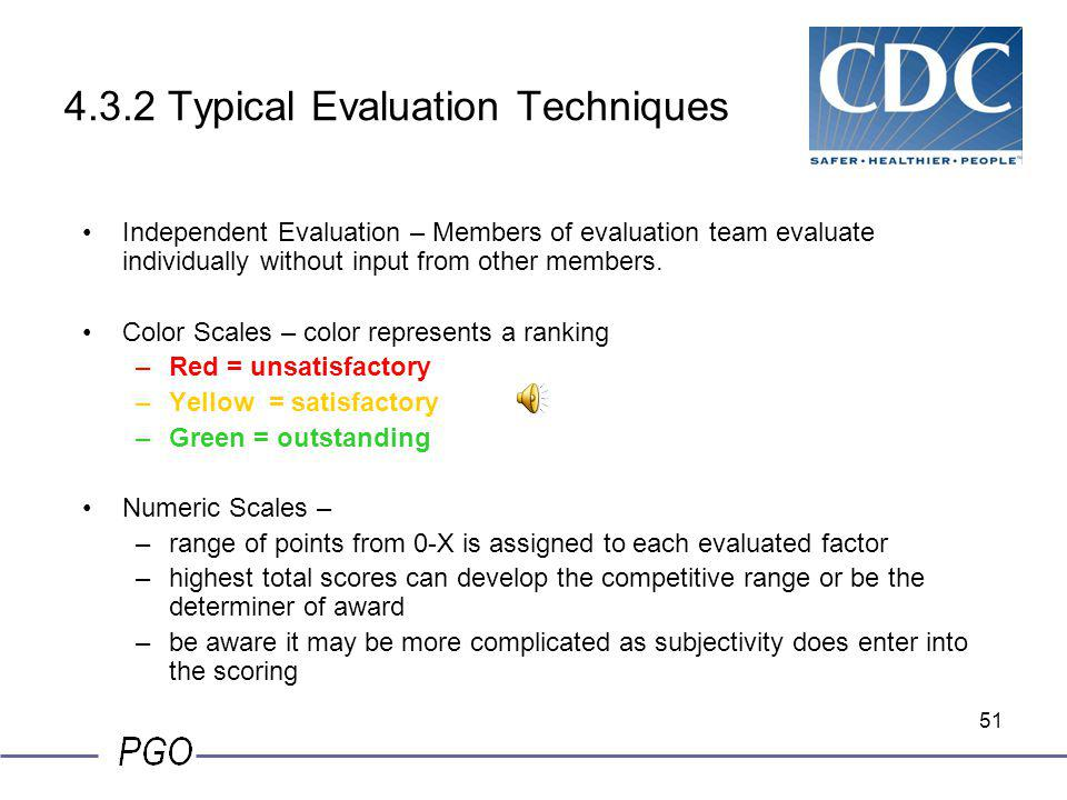 "50 4.3.2 Typical Evaluation Techniques Evaluation Intent – ""to uniformly rate the quality and content of all proposals received against a clear set of"