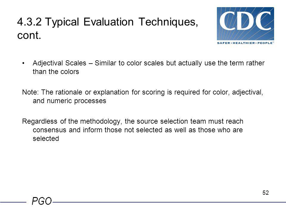 51 4.3.2 Typical Evaluation Techniques Independent Evaluation – Members of evaluation team evaluate individually without input from other members. Col