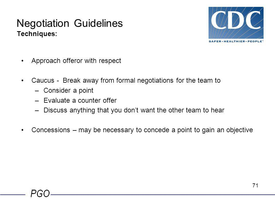 70 Negotiation Objectives Most aspects of a solicitation are negotiable –SOW –Delivery schedule –Warranties –Payment terms –Terms and conditions –Repo