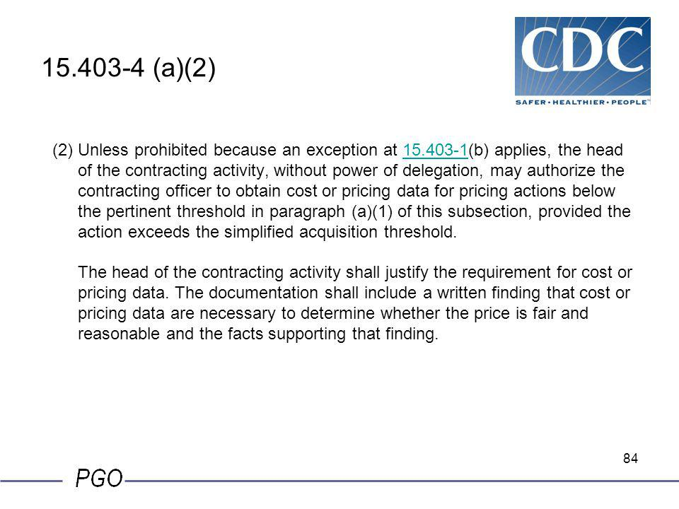 83 15.403-4 (a)(1)(iii) (iii) The modification of any sealed bid or negotiated contract (whether or not cost or pricing data were initially required)