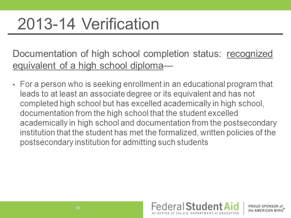 2013-14 Verification Documentation of high school completion status: recognized equivalent of a high school diploma— For a person who is seeking enrol