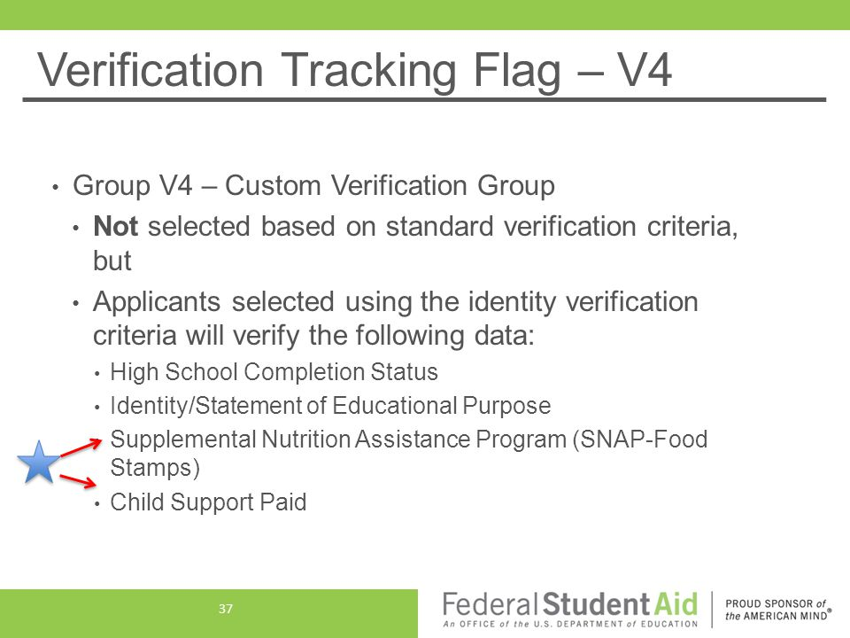 Verification Tracking Flag – V4 Group V4 – Custom Verification Group Not selected based on standard verification criteria, but Applicants selected usi