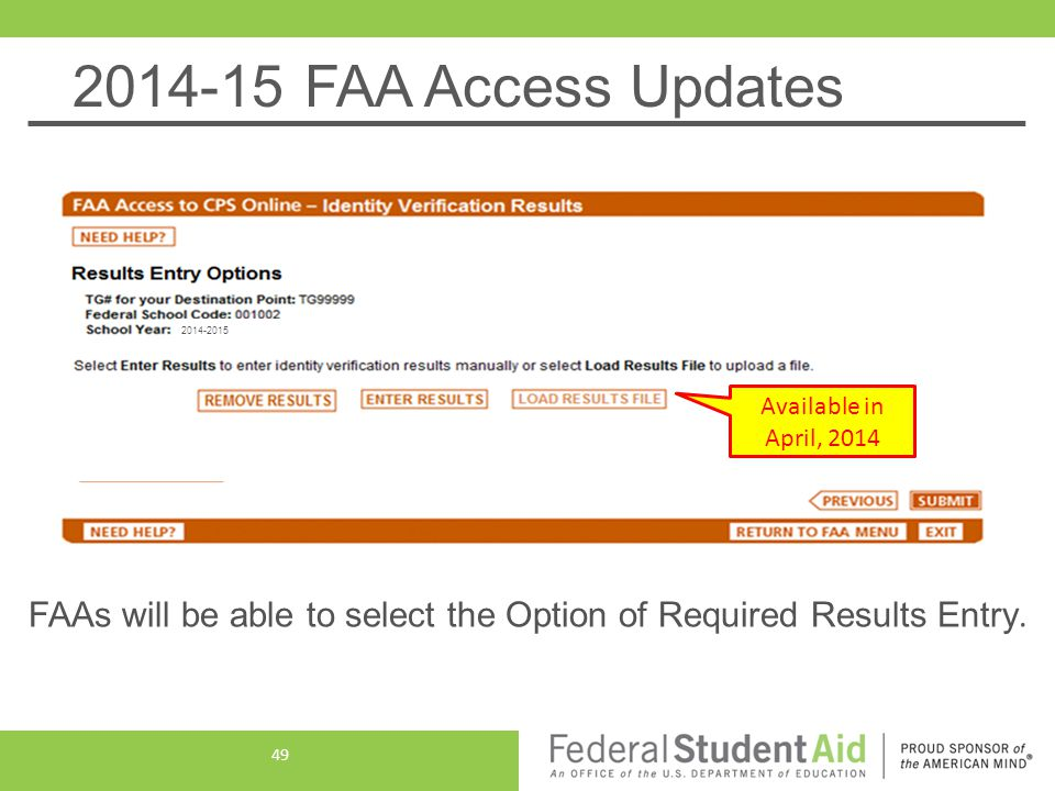 2014-15 FAA Access Updates FAAs will be able to select the Option of Required Results Entry.
