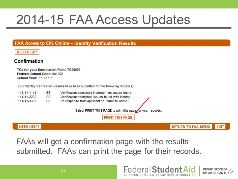 2014-15 FAA Access Updates FAAs will get a confirmation page with the results submitted.