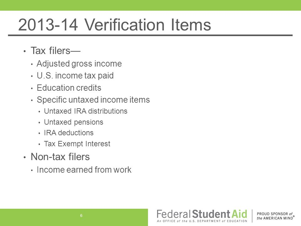 Verification Tracking Flag – V4 Group V4 – Custom Verification Group Not selected based on standard verification criteria, but Applicants selected using the identity verification criteria will verify the following data: High School Completion Status Identity/Statement of Educational Purpose Supplemental Nutrition Assistance Program (SNAP-Food Stamps) Child Support Paid 37