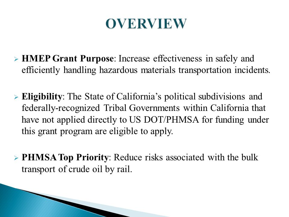  HMEP Grant Purpose: Increase effectiveness in safely and efficiently handling hazardous materials transportation incidents.