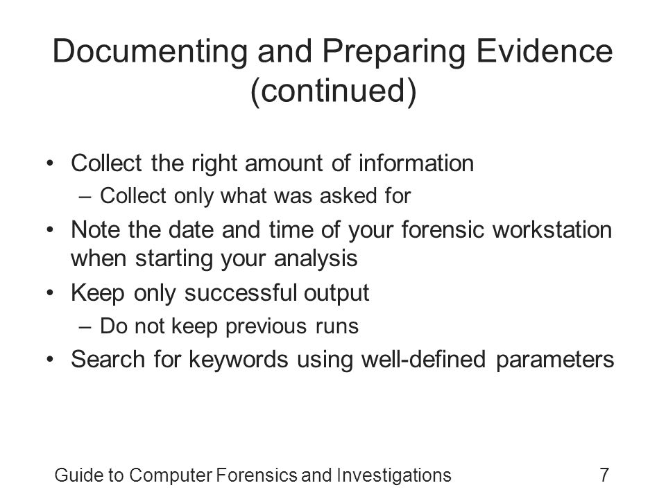 Guide to Computer Forensics and Investigations38 Preparing Forensics Evidence for Testimony (continued)