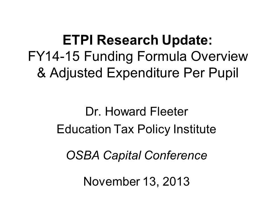 ETPI Research Update: FY14-15 Funding Formula Overview & Adjusted Expenditure Per Pupil Dr.
